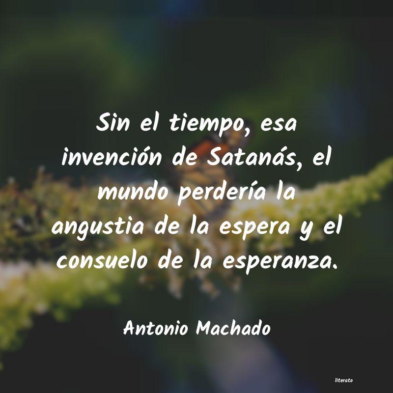 Antonio Machado Sin El Tiempo Esa Invención