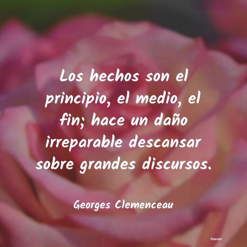 Georges Clemenceau Los Hechos Son El Principio E