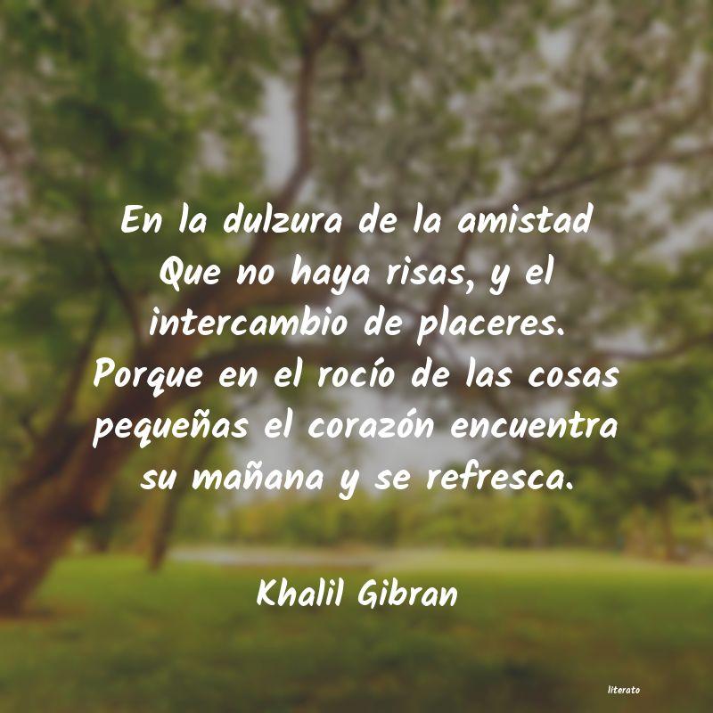 Khalil Gibran En La Dulzura De La Amistad Qu