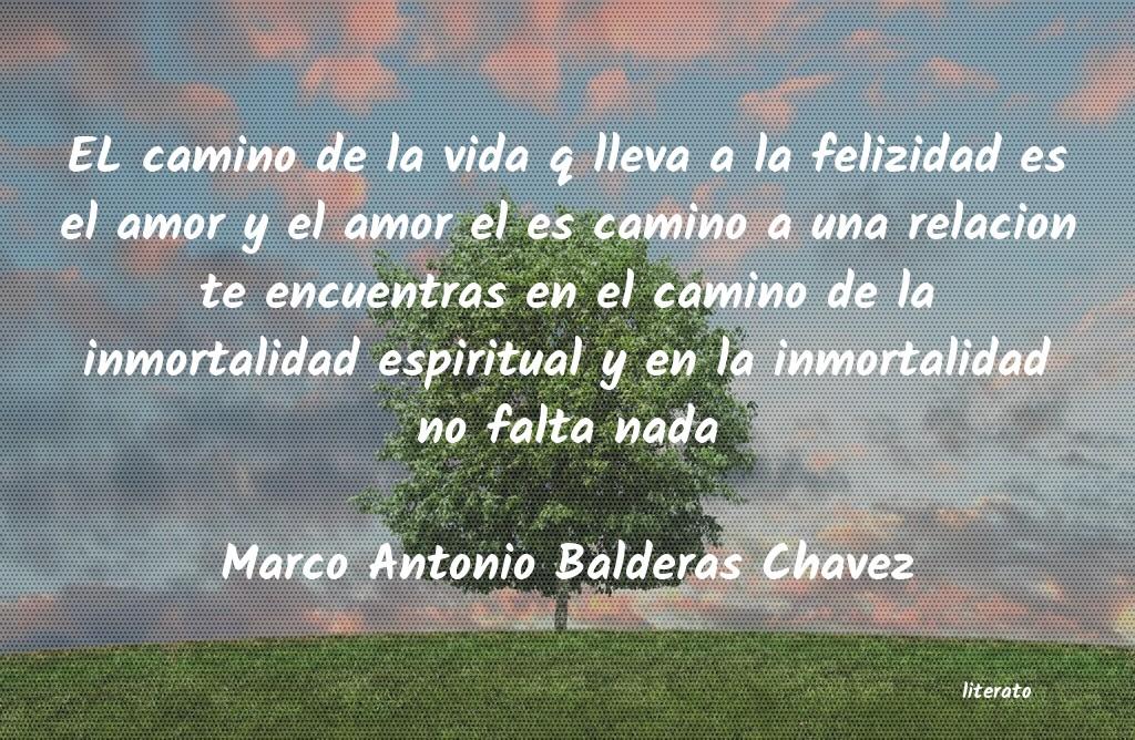 Marco Antonio Balderas Chavez El Camino De La Vida Q Lleva A