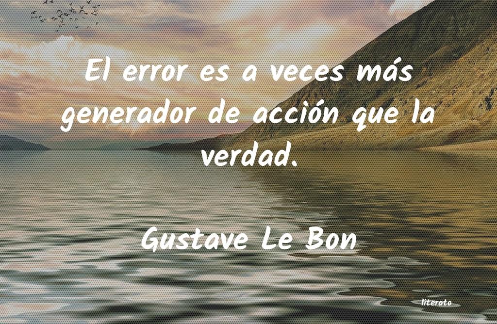 Gustave Le Bon El Error Es A Veces Más Gener