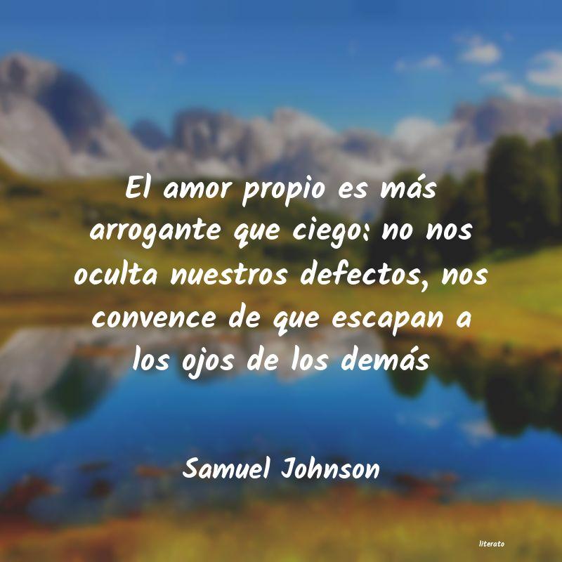 Samuel Johnson El Amor Propio Es Más Arrogan