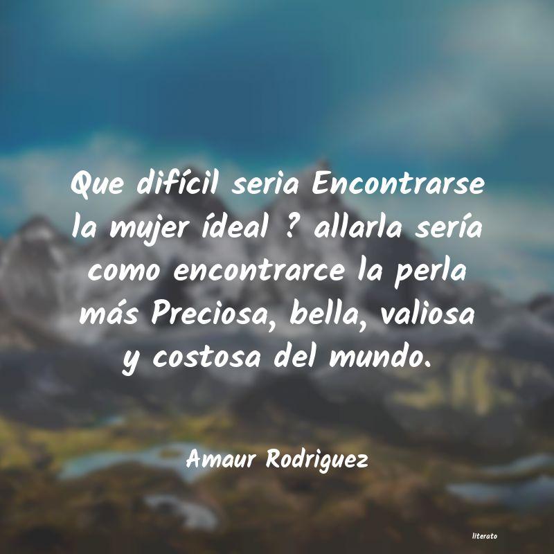 Amaur Rodriguez Que Difícil Seria Encontrarse