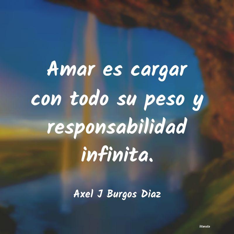 Axel J Burgos Diaz Amar Es Cargar Con Todo Su Pes