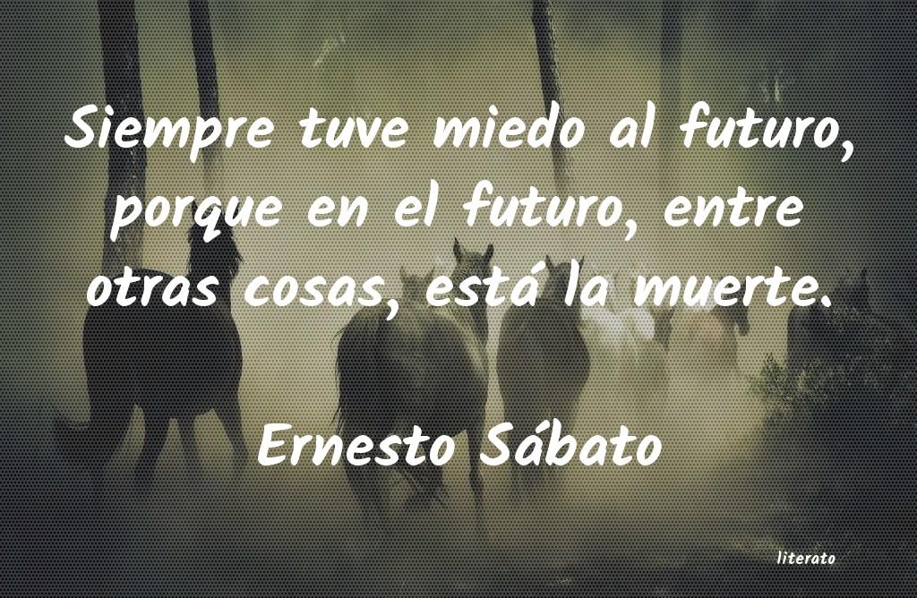 Ernesto Sábato Siempre Tuve Miedo Al Futuro