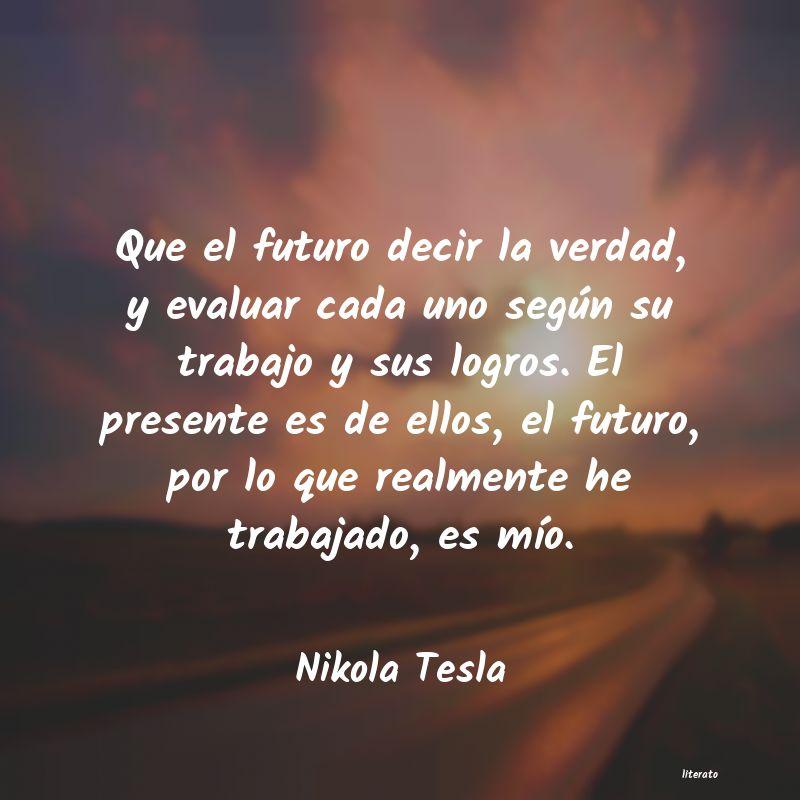 Nikola Tesla Que El Futuro Decir La Verdad