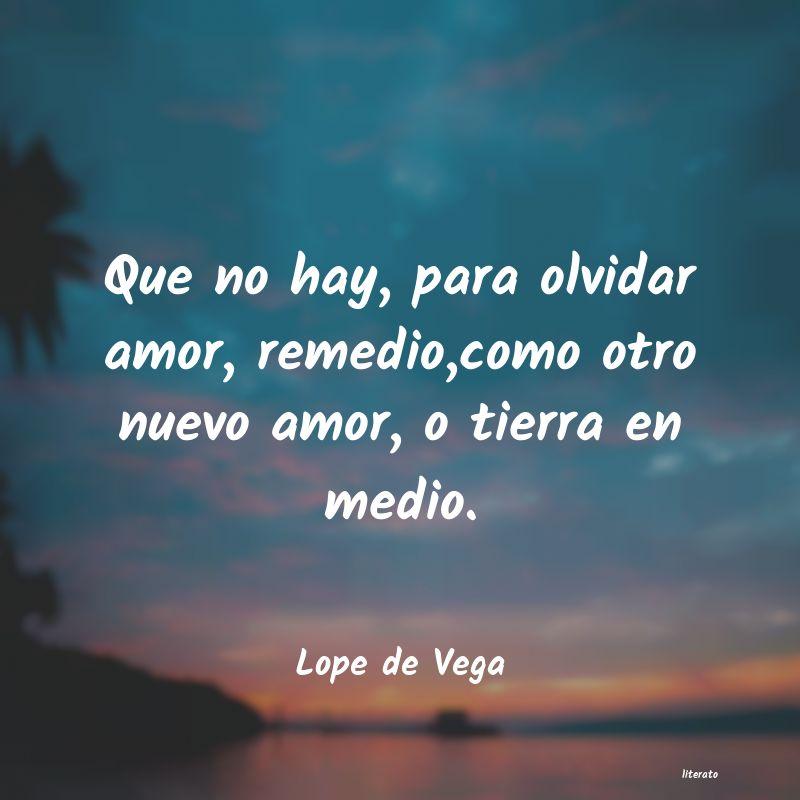 Lope De Vega Que No Hay Para Olvidar Amor