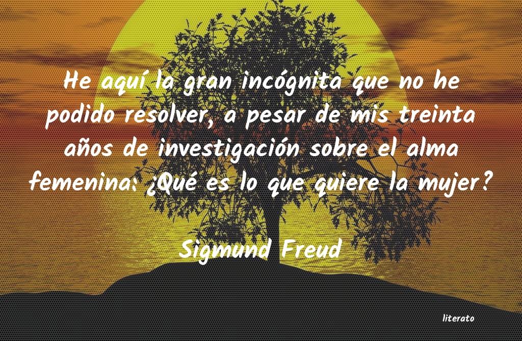Sigmund Freud He Aquí La Gran Incógnita Qu
