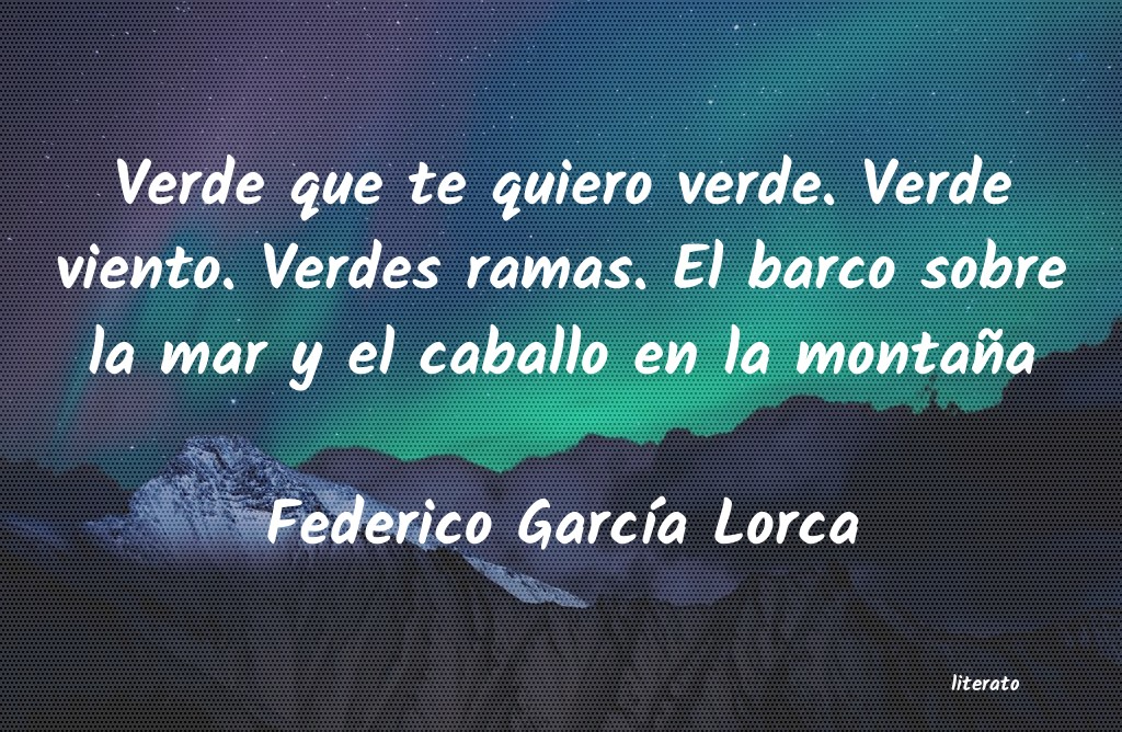 Federico García Lorca Verde Que Te Quiero Verde Ver