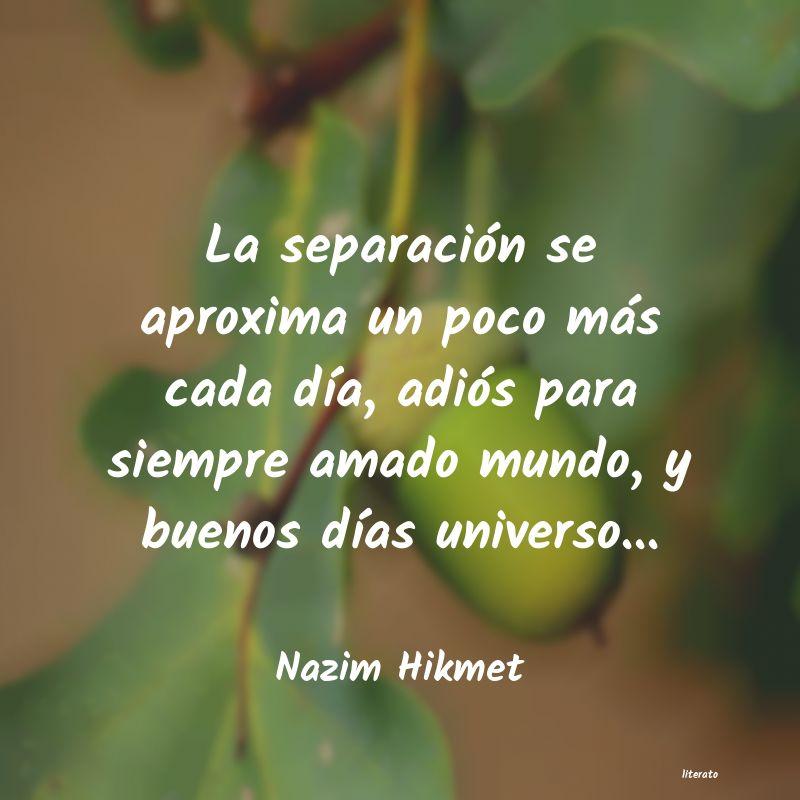 Nazim Hikmet La Separación Se Aproxima Un