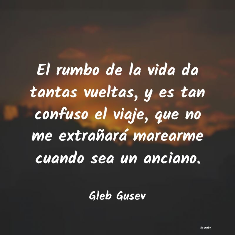 Frases De Gleb Gusev Literato