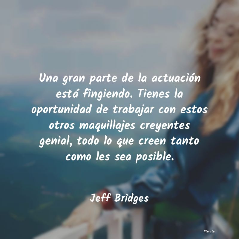 Frases de Jeff Bridges