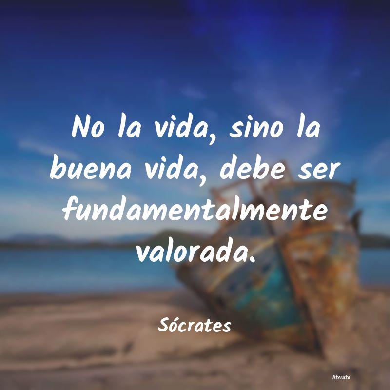 Sócrates No La Vida Sino La Buena Vida