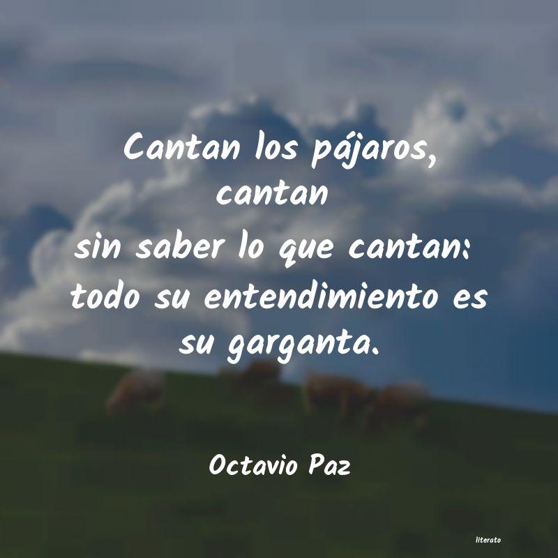 Octavio Paz Cantan Los Pájaros Cantan Si