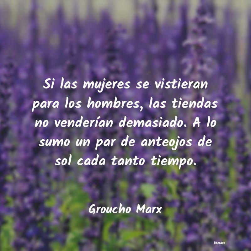 Groucho Marx Si Las Mujeres Se Vistieran Pa