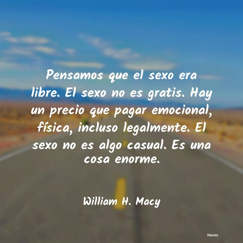 Frases de William H. Macy
