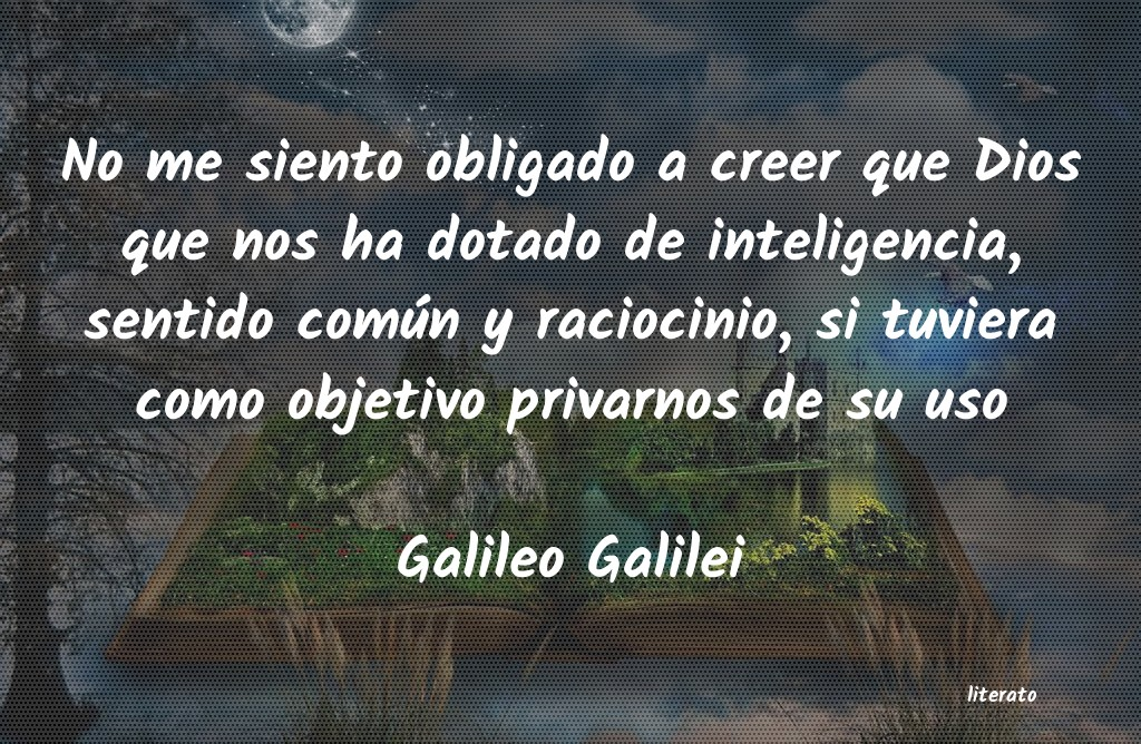 Galileo Galilei No Me Siento Obligado A Creer