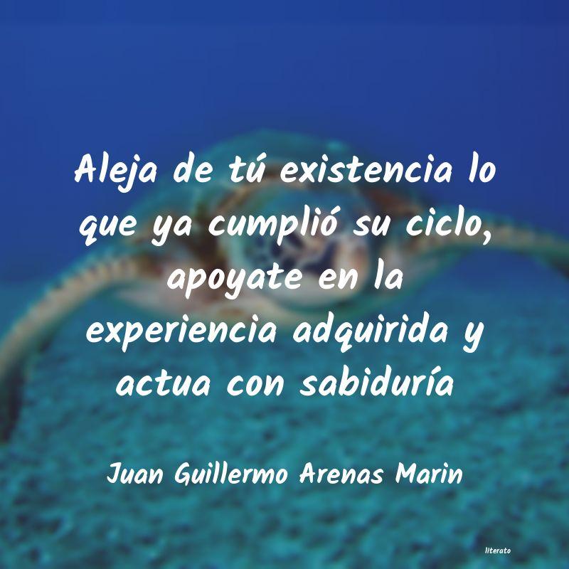 Juan Guillermo Arenas Marin Aleja De Tú Existencia Lo Que