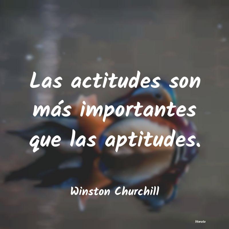 Winston Churchill Las Actitudes Son Más Importa