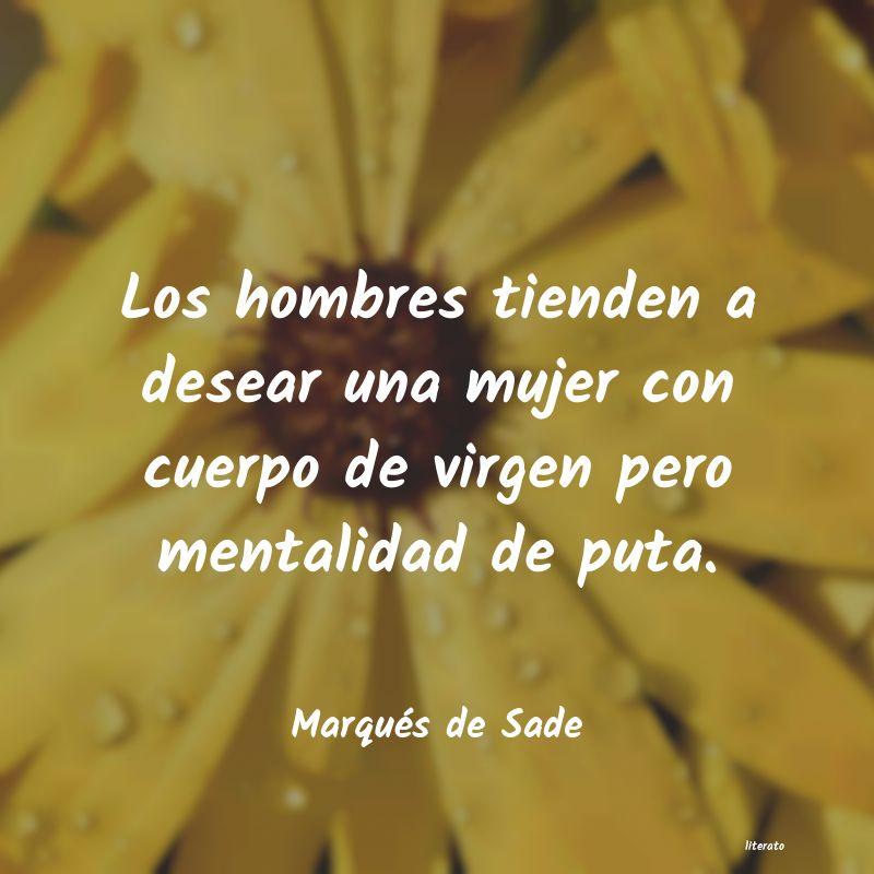 Marqués De Sade Los Hombres Tienden A Desear U