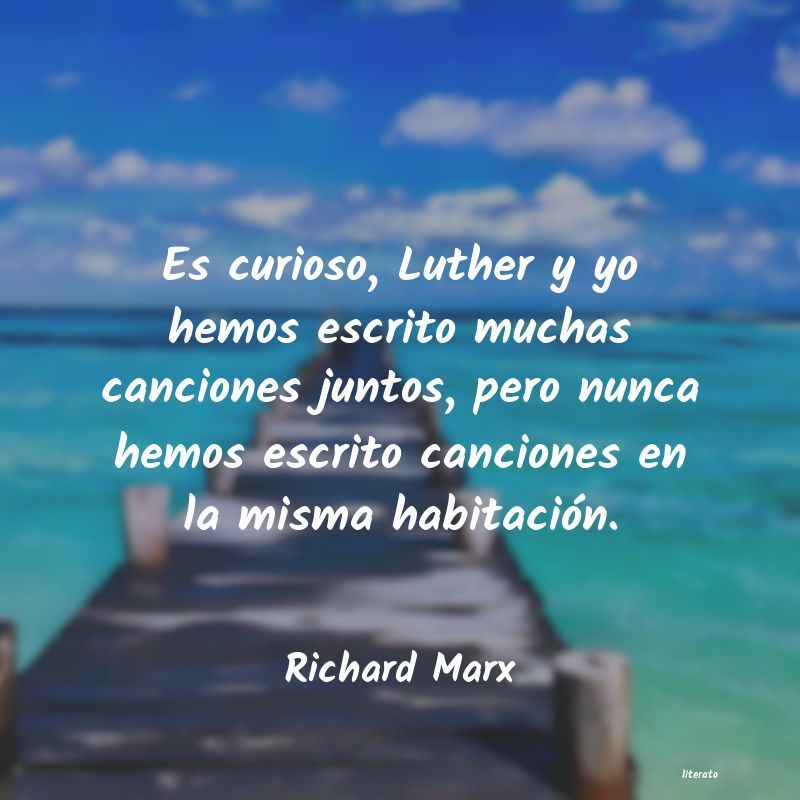 Frases de Richard Marx