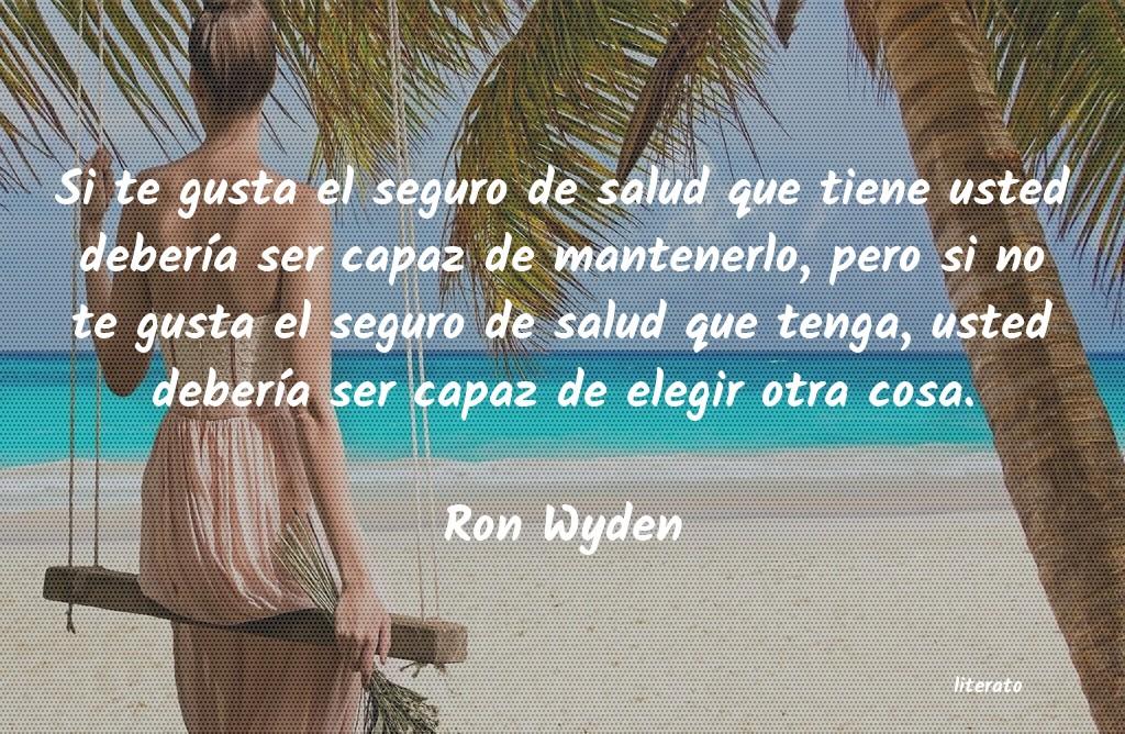 Ron Wyden Si Te Gusta El Seguro De Salud