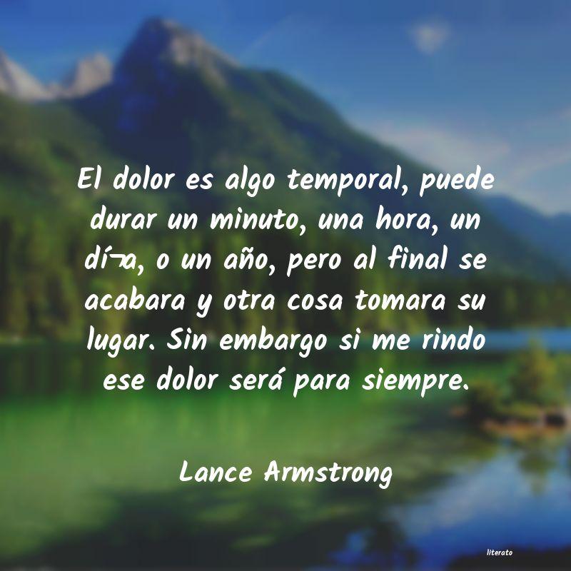 Lance Armstrong El Dolor Es Algo Temporal Pue