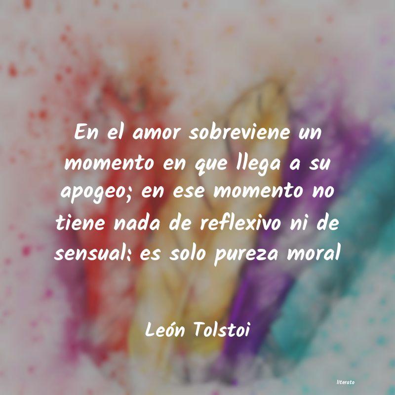 León Tolstoi En El Amor Sobreviene Un Momen