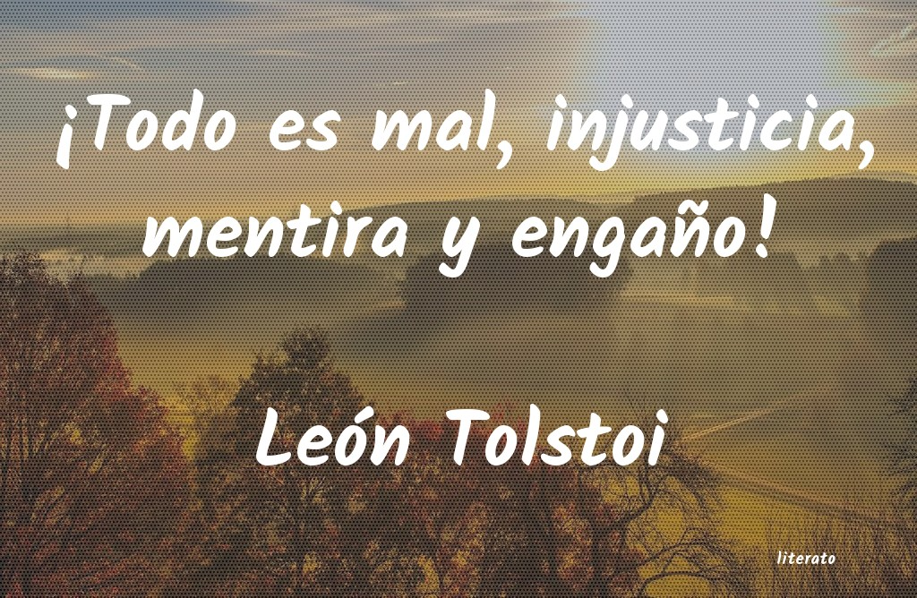 León Tolstoi Todo Es Mal Injusticia Men