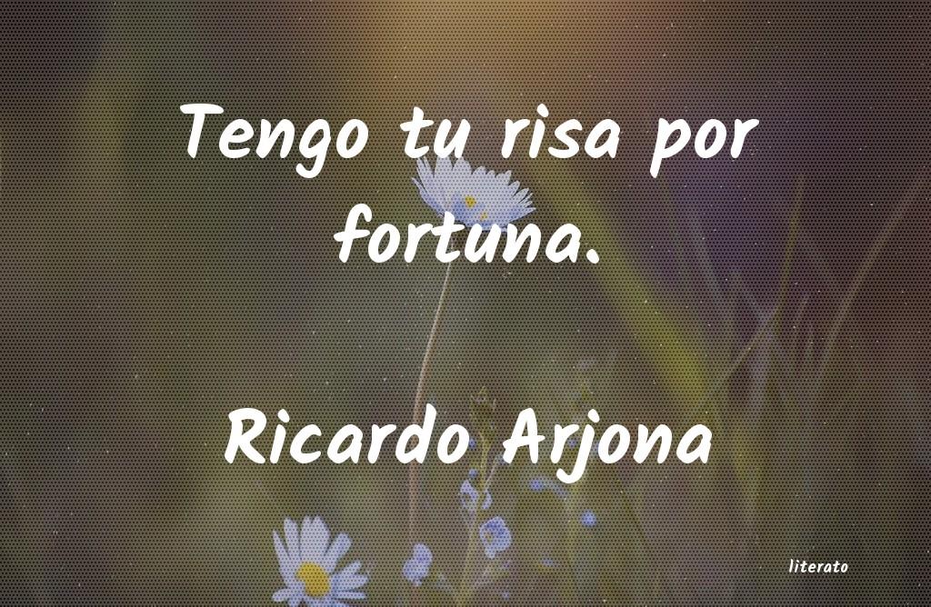 Ricardo Arjona Tengo Tu Risa Por Fortuna