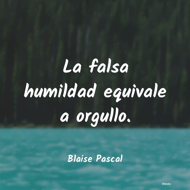 Blaise Pascal La Falsa Humildad Equivale A O