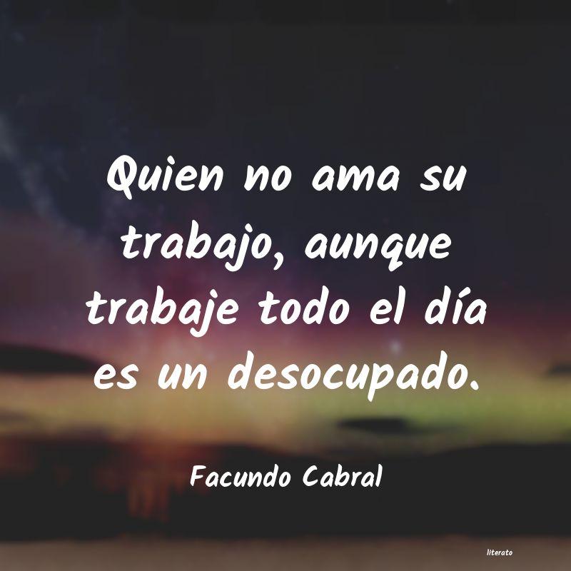 Facundo Cabral Quien No Ama Su Trabajo Aunqu