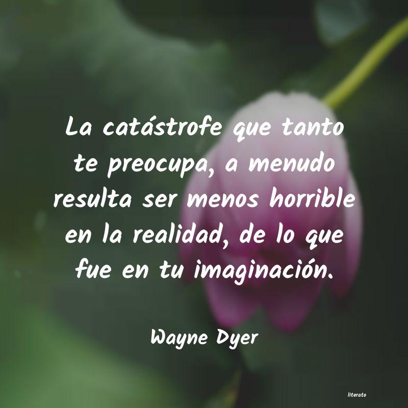 Wayne Dyer La Catástrofe Que Tanto Te Pr
