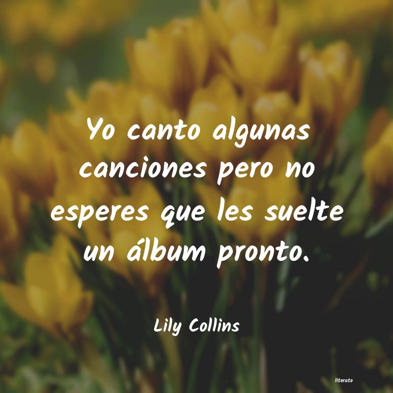 Frases de Lily Collins