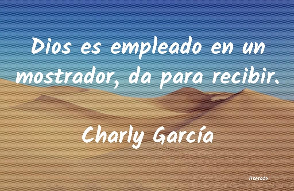 Charly García Dios Es Empleado En Un Mostrad