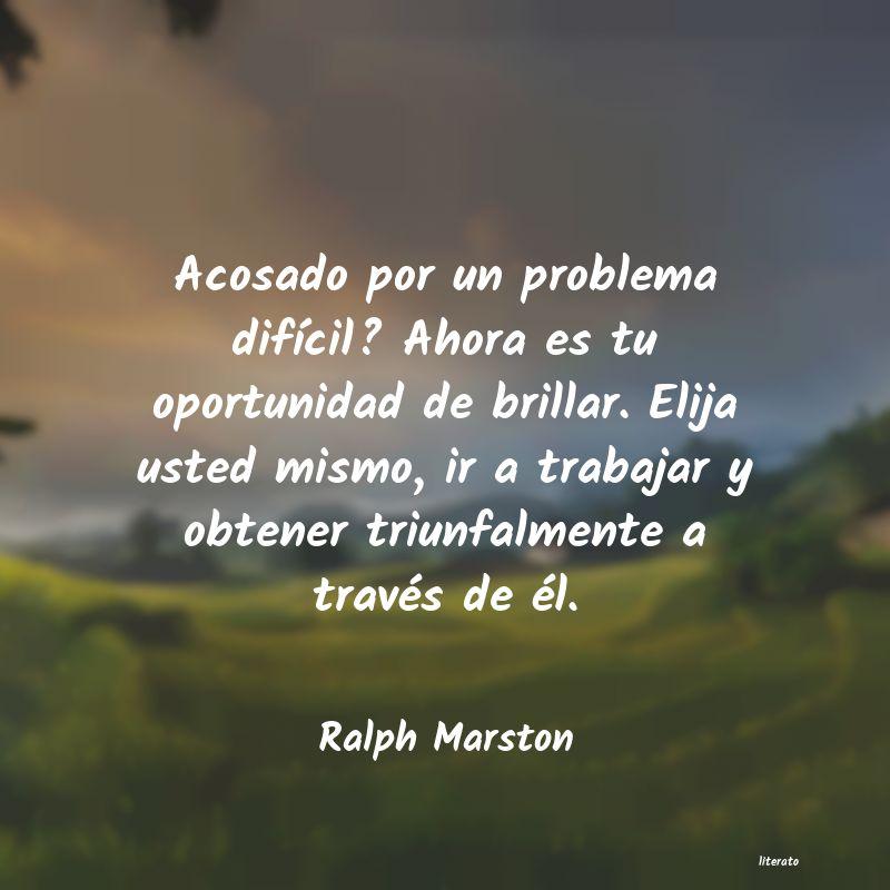 Ralph Marston Acosado Por Un Problema Difíc