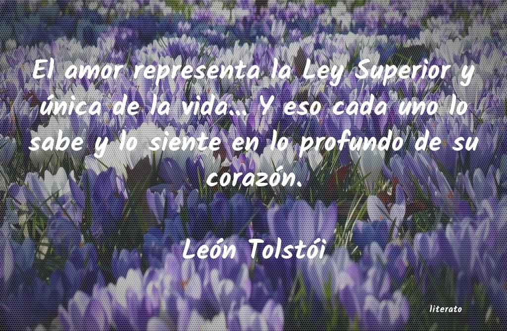 León Tolstói El Amor Representa La Ley Supe