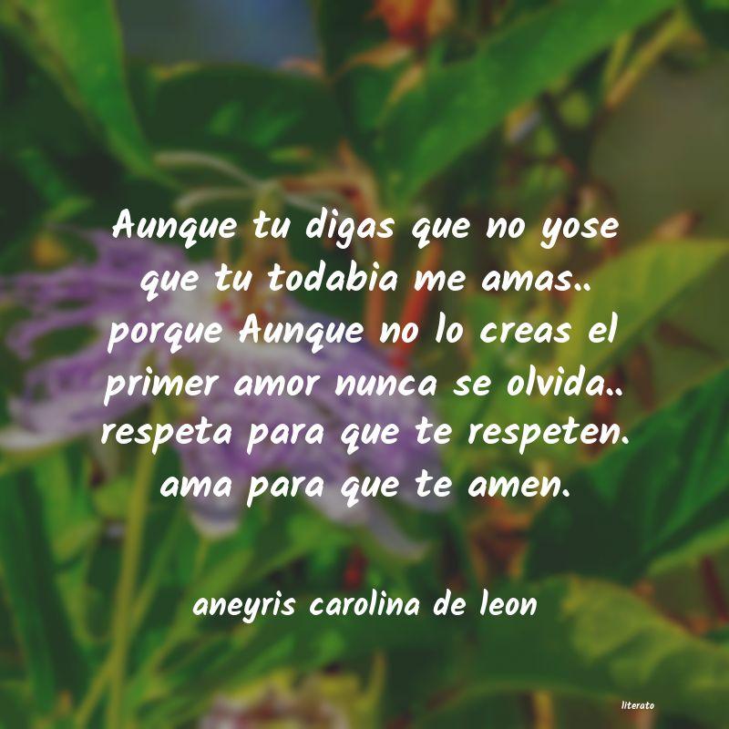 Aneyris Carolina De Leon Aunque Tu Digas Que No Yose Qu