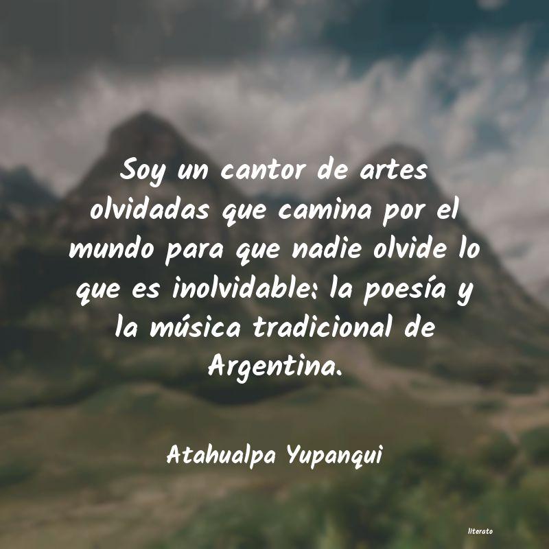 Atahualpa Yupanqui Soy Un Cantor De Artes Olvidad