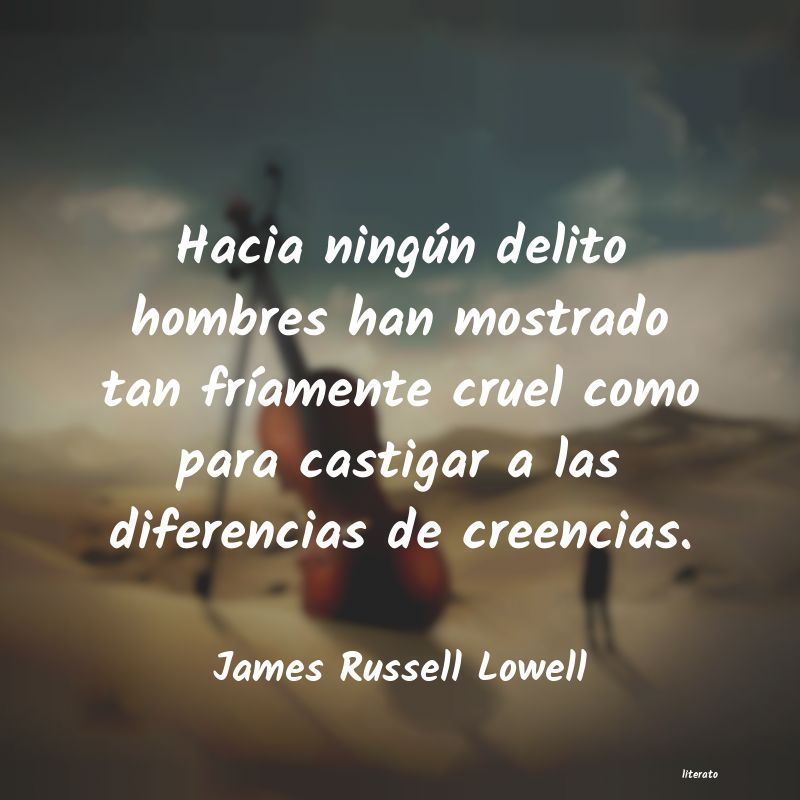 Frases de James Russell Lowell