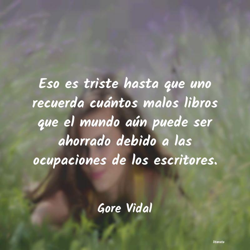 Gore Vidal Eso Es Triste Hasta Que Uno Re