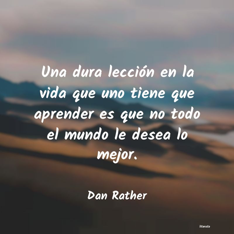 Frases de Dan Rather