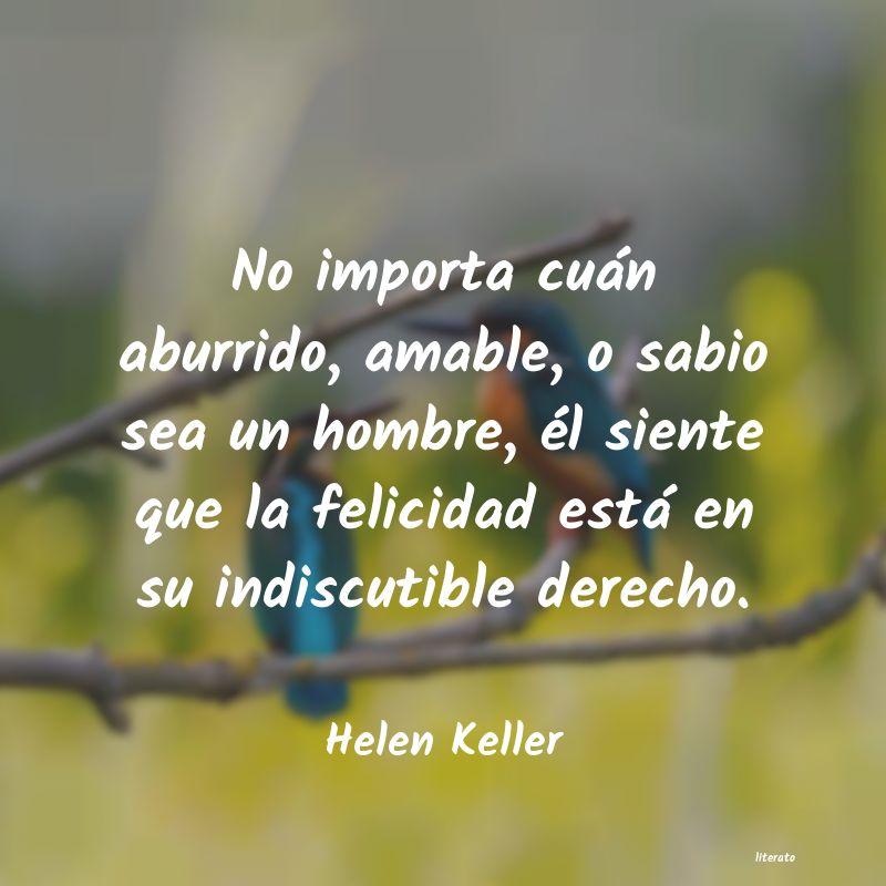 Helen Keller No Importa Cuán Aburrido Ama