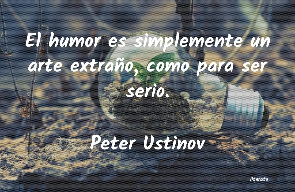 Peter Ustinov El Humor Es Simplemente Un Art