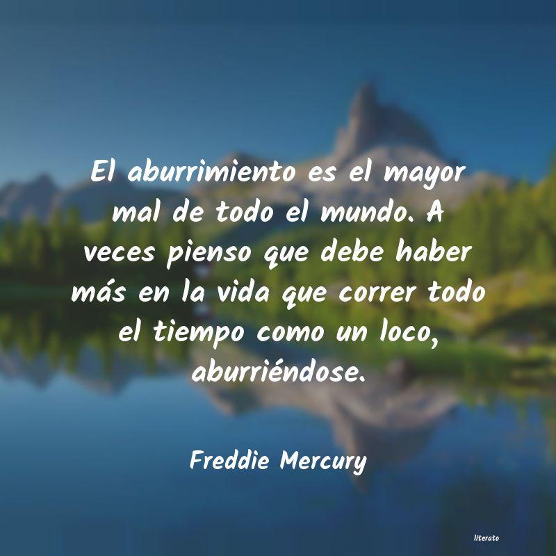 Freddie Mercury El Aburrimiento Es El Mayor Ma