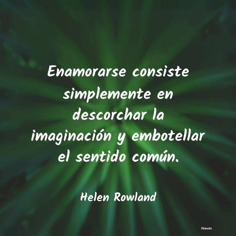 Helen Rowland Enamorarse Consiste Simplement