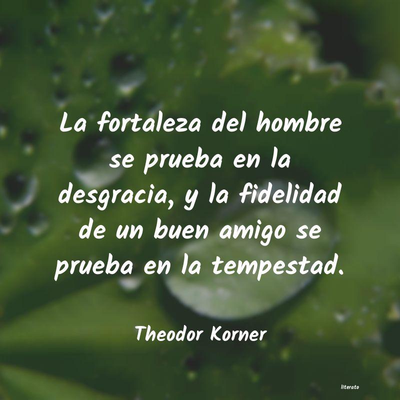 Theodor Korner La Fortaleza Del Hombre Se Pru