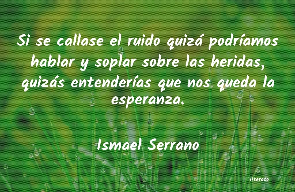 Frases Cortas De Ismael Serrano Literato