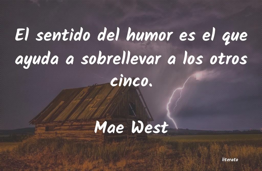 Mae West El Sentido Del Humor Es El Que