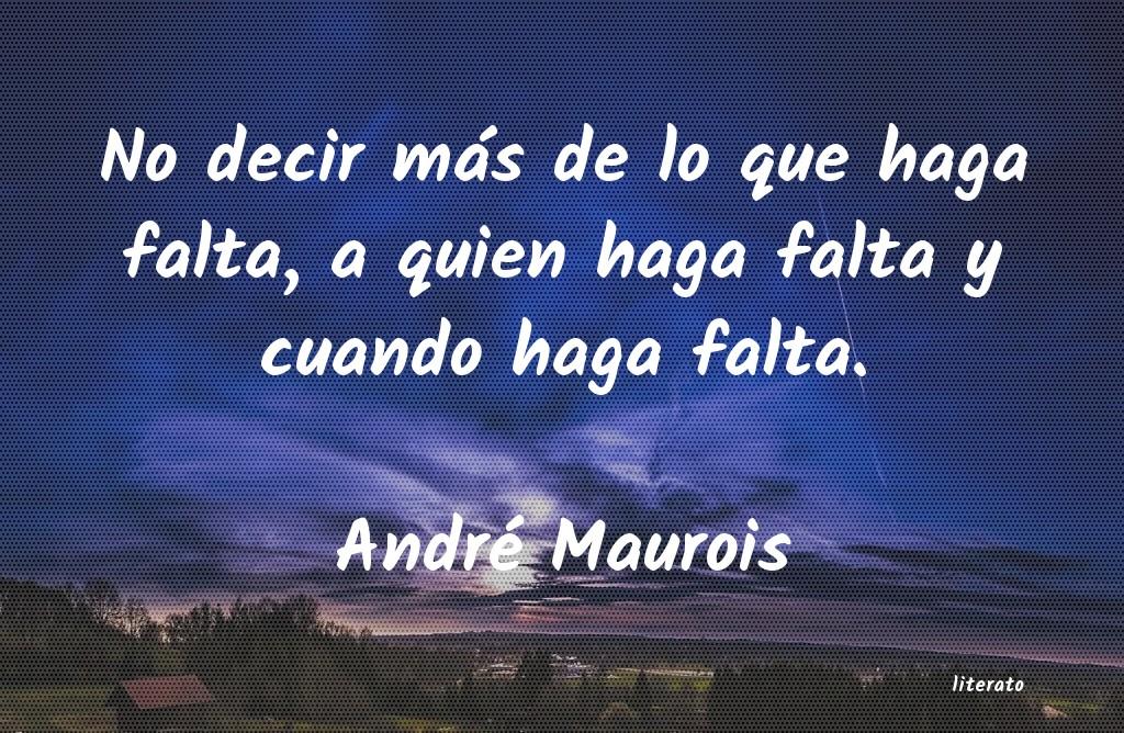 André Maurois No Decir Más De Lo Que Haga F